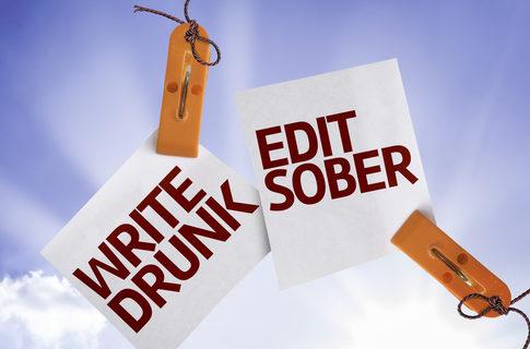 Write Drunk, Edit Sober
